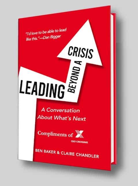 Leading Beyond a Crisis by Ben Baker