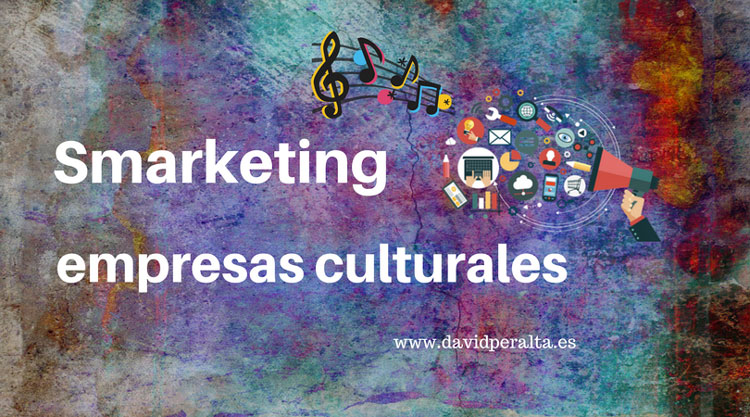 Smarketing en las industrias culturales