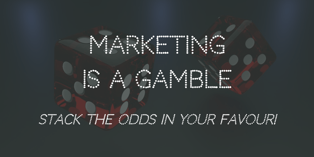 Marketing is a Gamble - Blog Image