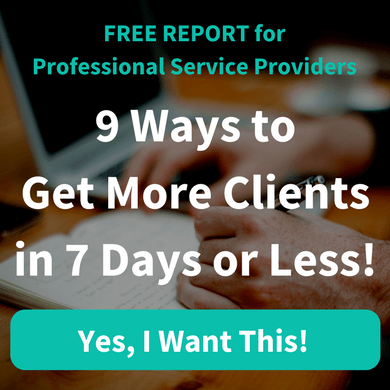 Free Report - 9 Ways to Get More Clients in 7 Days or Less! - Download Now