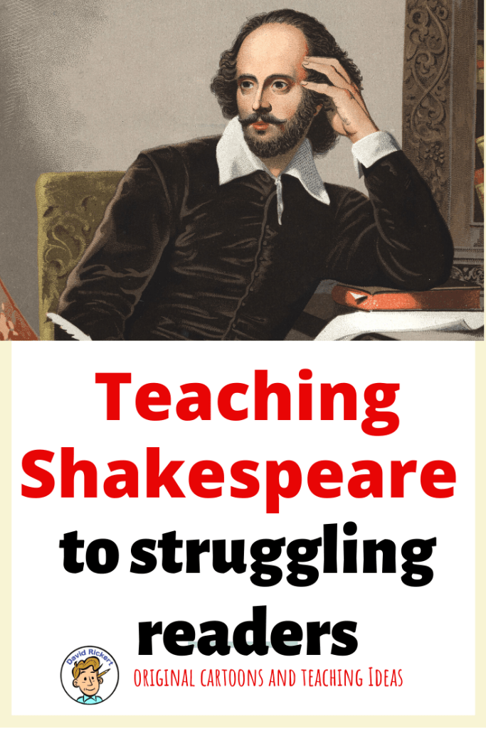 Teaching Shakespeare to struggling readers.