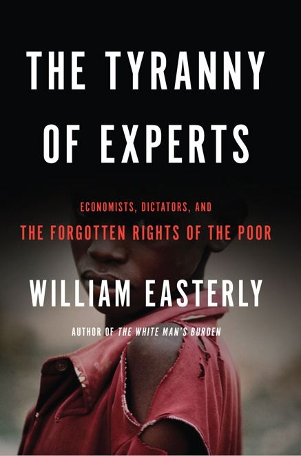 https://i0.wp.com/davidroodman.com/wp-content/uploads/2014/03/William-Easterly-The-Tyranny-of-Experts-Economists-Dictators-and-the-Forgotten-Rights-of-the-Poor-cover.jpg