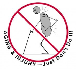 Aging Injury Just Dont Do It