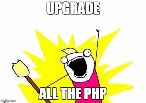 UPGRADE ALL THE PHP