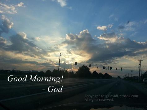 "God says, ""Good Morning!"""