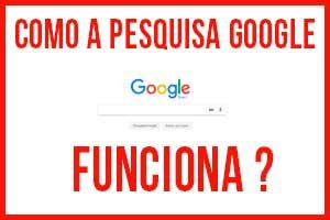 Como a Pesquisa Google funciona