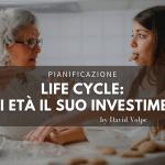 Life-cycle: Ad ogni età il suo investimento