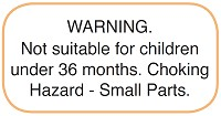 WARNING. Not suitable for children under 36 months. Choking hazard - small parts.
