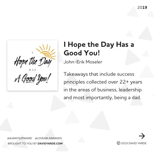 I Hope the Day Has a Good You! by John-Erik Moseler