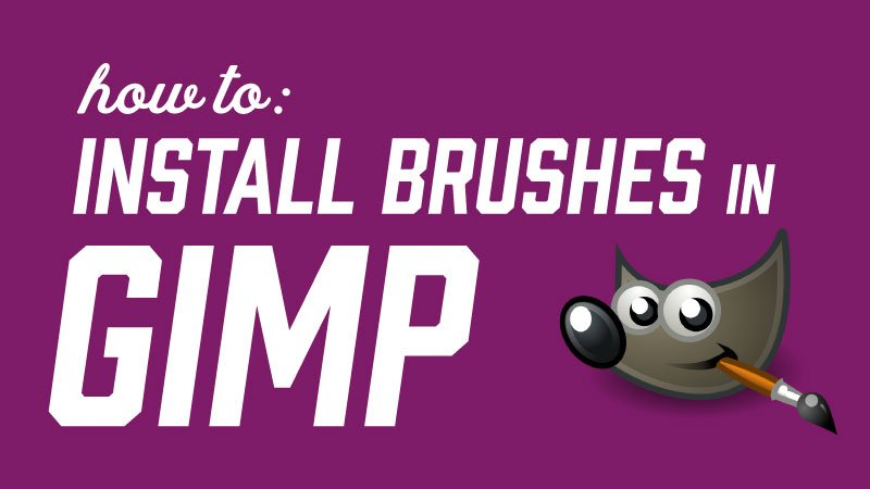 How to Install Brushes in GIMP | Davies Media Design