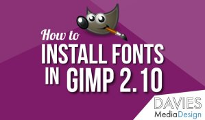 How to Install Fonts in GIMP 2.10