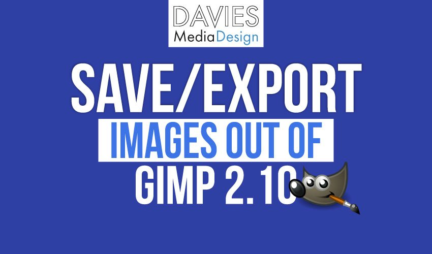 Save and Export Images Out of GIMP 2.10