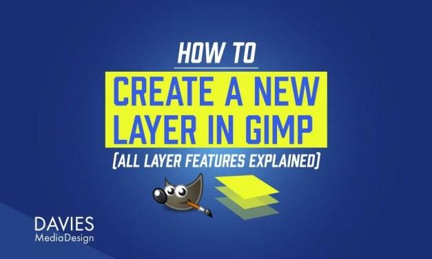 Comment créer un nouveau calque dans GIMP (Explication de toutes les fonctionnalités du calque)