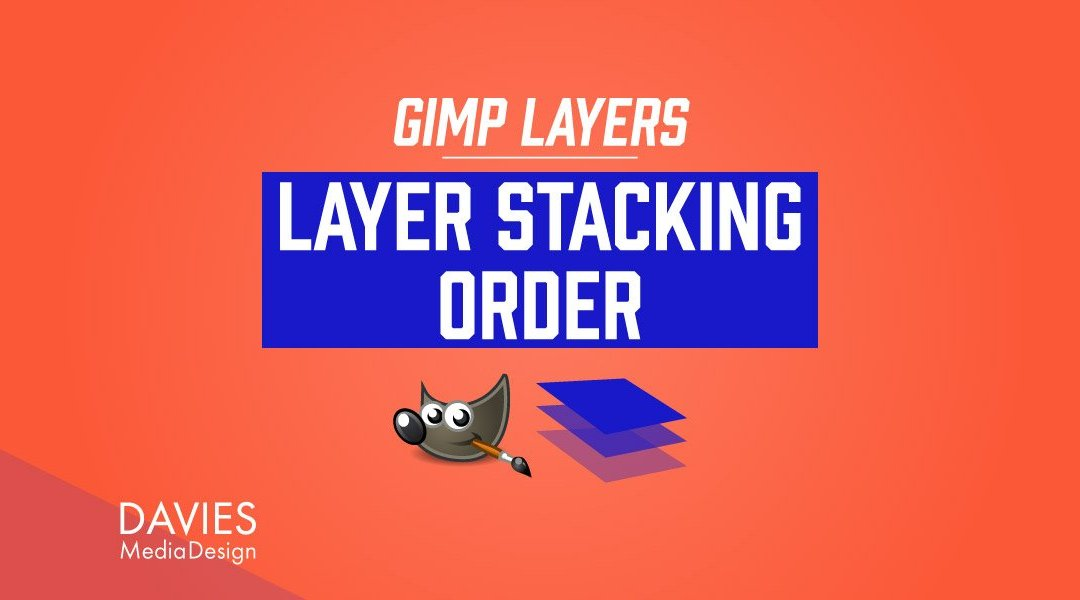 GIMP Layer: Layer Stacking Order