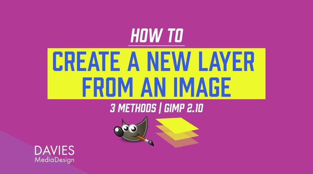 GIMP Layers: Create New Layers From Images (3 Methods)