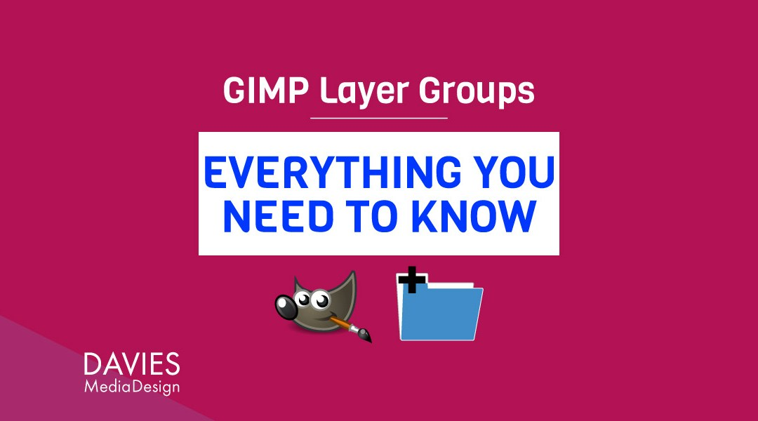 GIMP Layer Groups: Everything You Need to Know