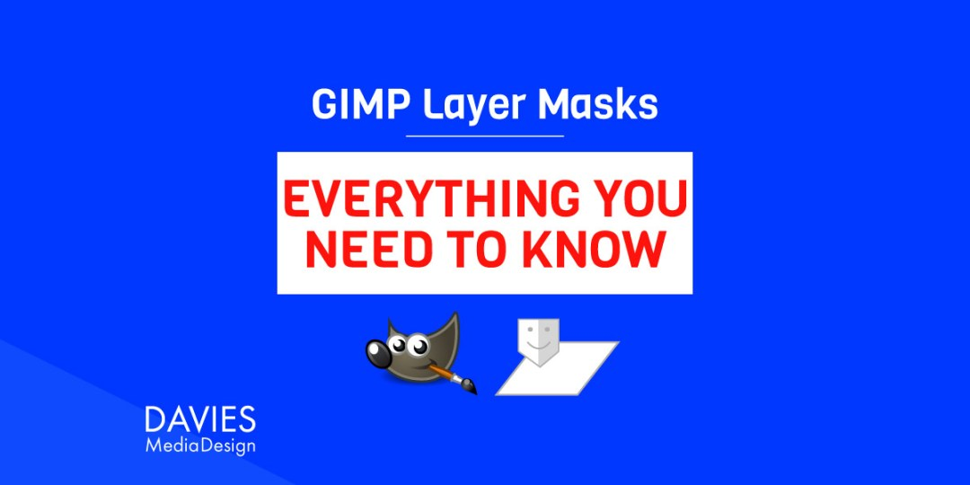 GIMP-Ebenenmasken: Alles, was Sie wissen müssen