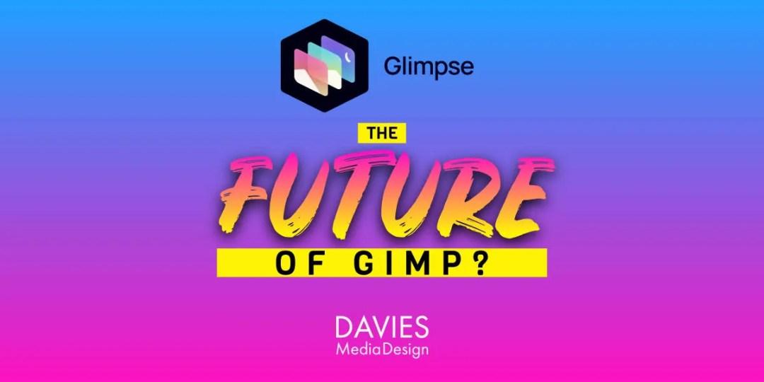 Glimpse Image Editor เป็นอนาคตของ GIMP