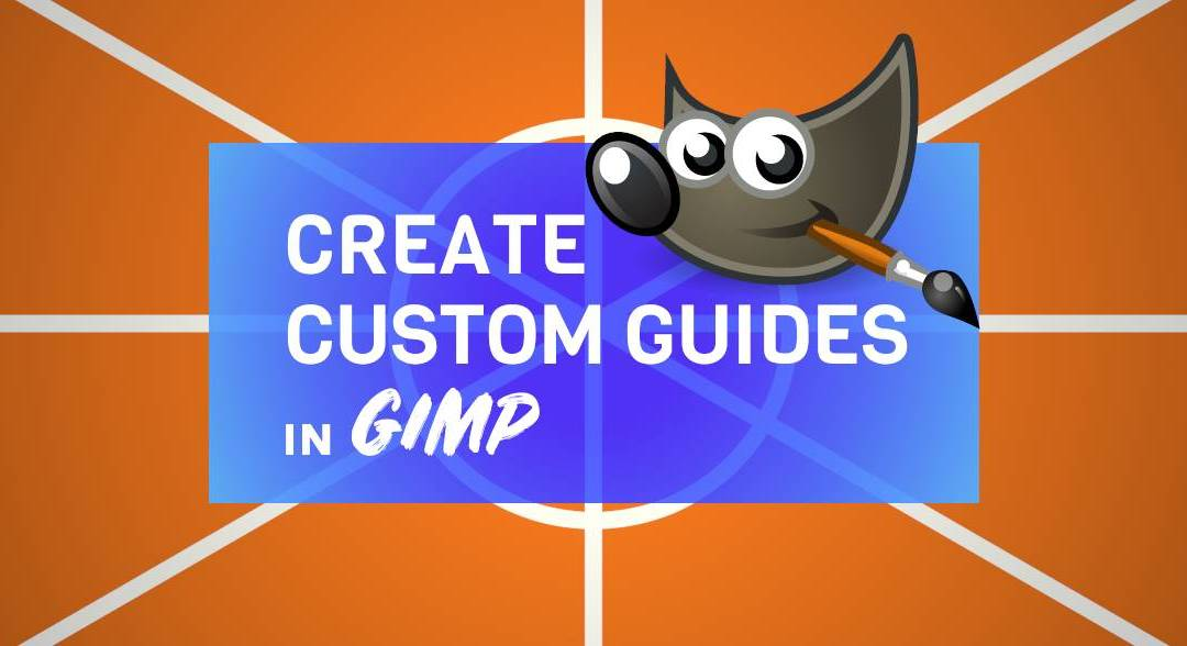 How to Create Custom Guides in GIMP
