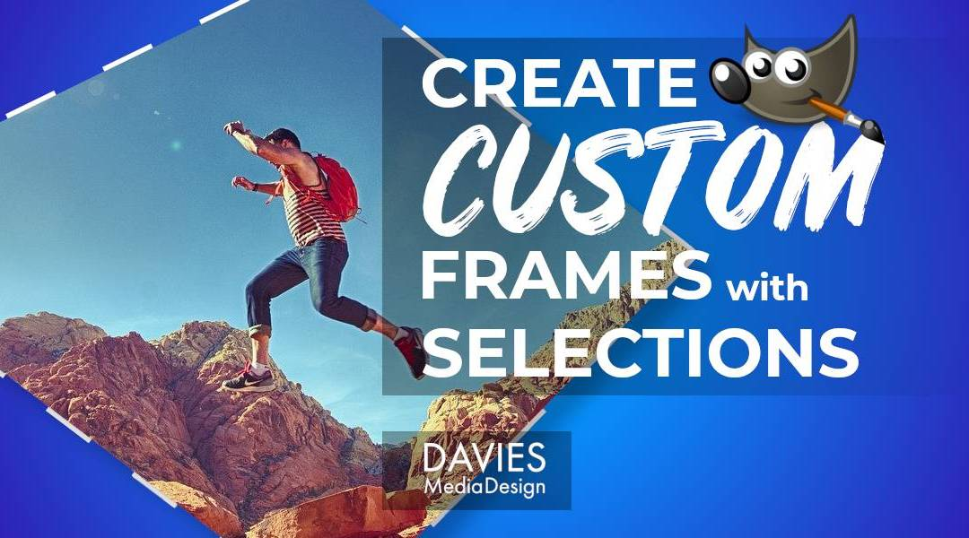 Create Custom Frames with Selections in GIMP