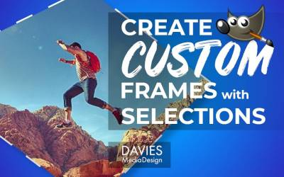 How to Create Frames from Selections in GIMP