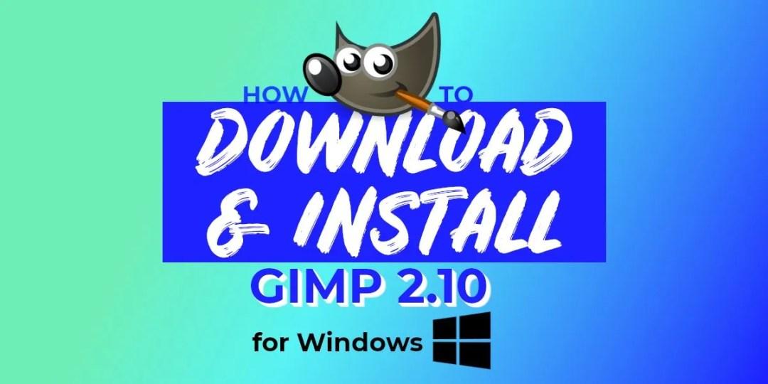 A GIMP 2.10 letöltése és telepítése Windows rendszerre