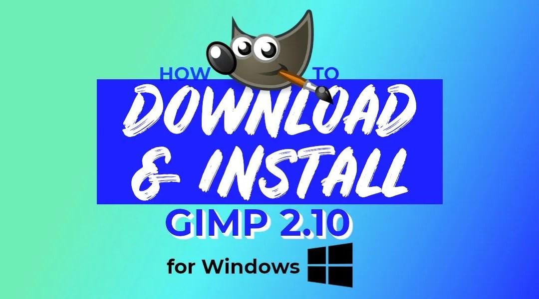 Cum se descarcă și se instalează GIMP pentru Windows