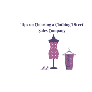 Direct Sales Clothing Company: Advice On How To Choose One