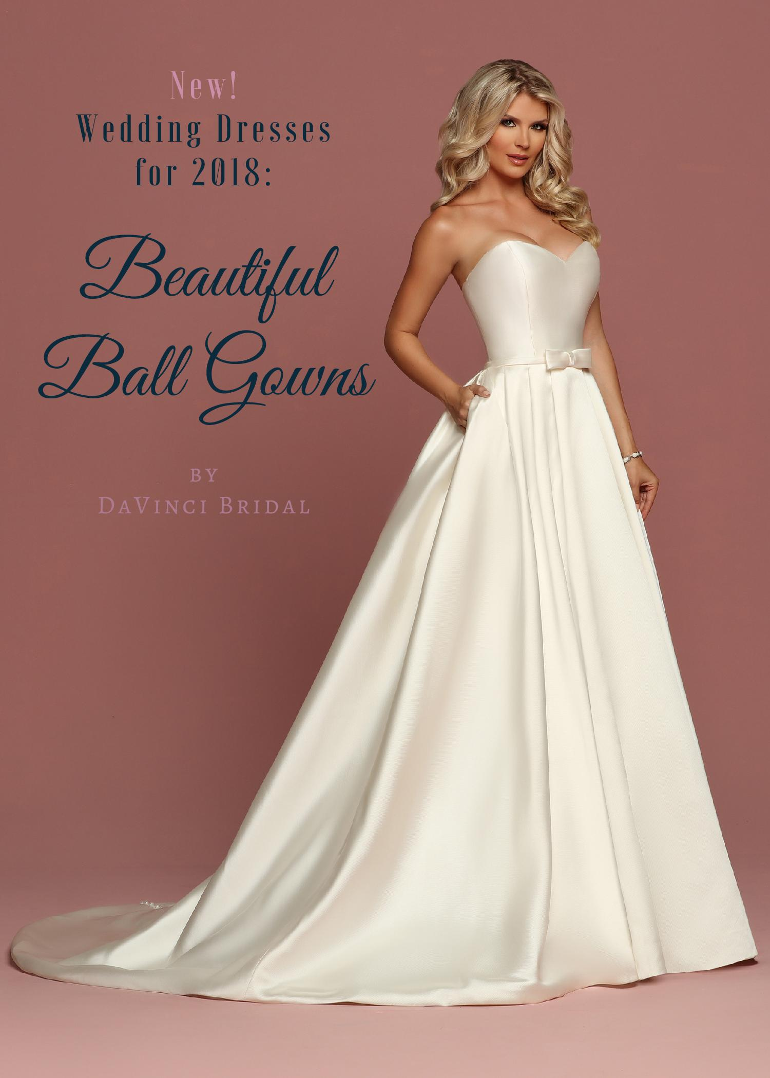 DaVinci Bridal Dress Collection for 2018: Beautiful Ball Gowns