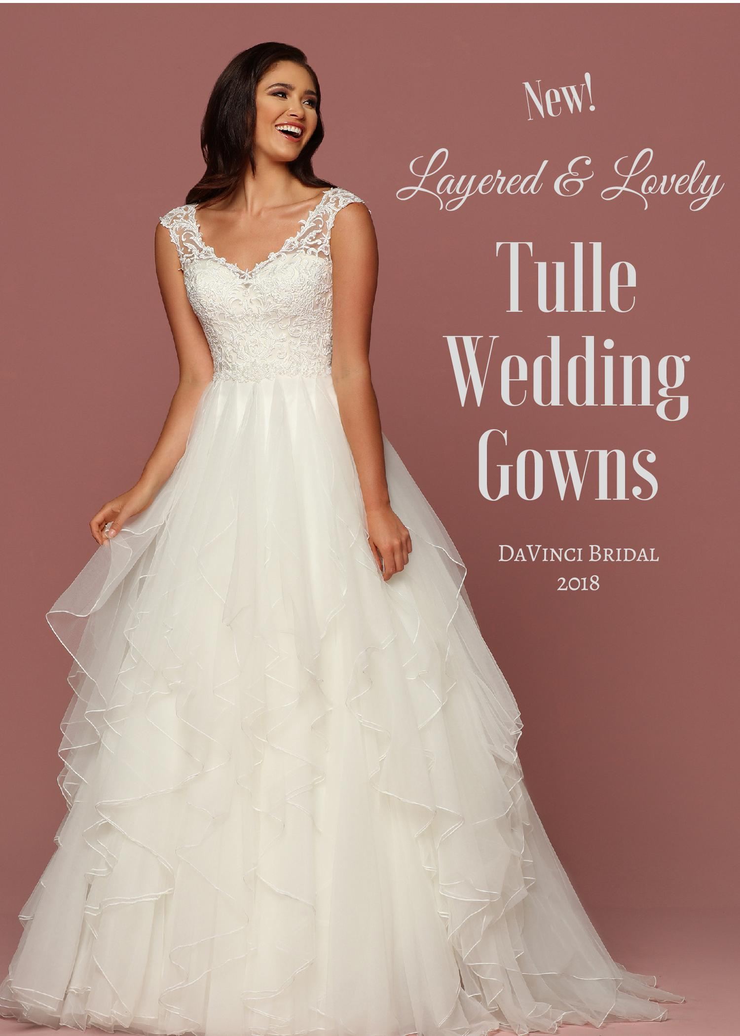74380998c5e Layered   Lovely  Tulle Wedding Gowns for 2018 - DaVinci Bridal Blog