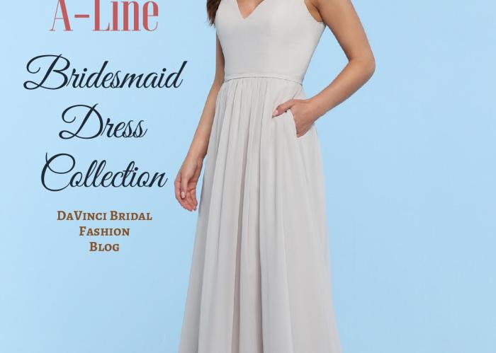 cda10b1622c23c A-Line Bridesmaid Dresses 2019 New Arrivals – DaVinci Bridal Fashion Blog