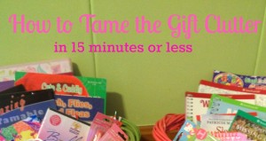 How to Tame Gift Clutter in 15 Minutes or Less