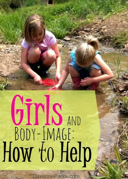 Girls and Body Image: 12 ways to help your daughter develop a healthy body-image. Inspiring MUST READ for every mom of girls!
