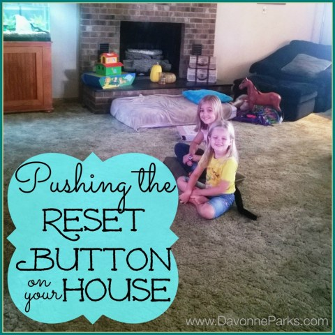 6 simple ways to push the reset button on your house! Get it clean in no time with these helpful tips!