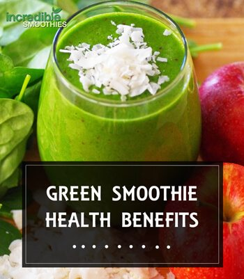 Top 20 Green Smoothie Health Benefits