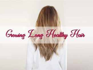 Growing Long Healthy Hair