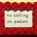 No cooking on Ambien