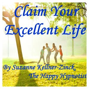 Claim your Excellent Life graphic