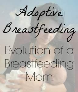 Adoptive Breastfeeding Evolution of a Breastfeeding Mom