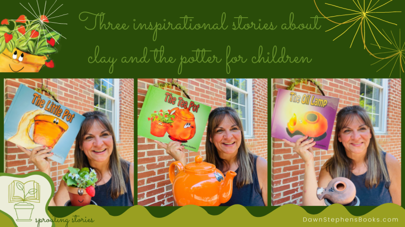 clay and the potter stories by Dawn Stephens Books, The Little Pot,, The Tea Pot, The Oil Lamp