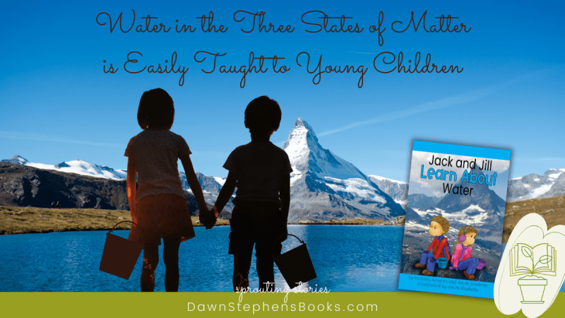 Water in the three state of matter is easily taught to young children in this blog and with this resource by DawnStephensBooks.com