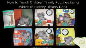 Hickory the Mouse does different activities each hour of the day. explaining how to teach children timely routines using words to Hickory Dickory Dock