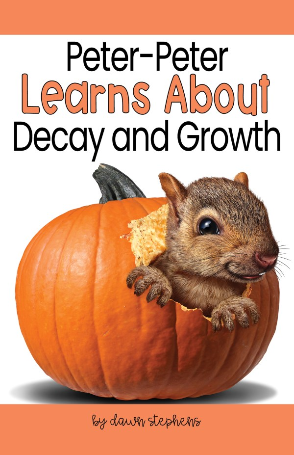 peter-peter pumpkin eater learns about decay and growth