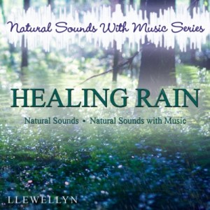 HEALING RAIN BY LLEWELLYN PARADISE MUSIC RELAXATION CD