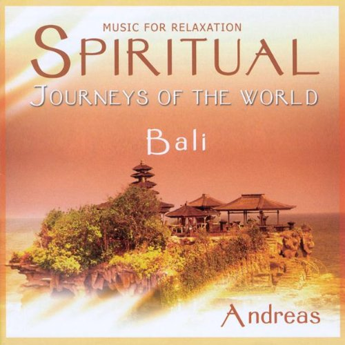 SPIRITUAL JOURNEYS OF THE WORLD - BALI BY ANDREAS