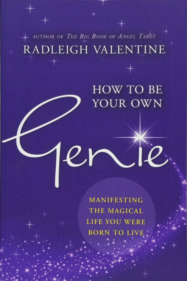 How to be Your Own Genie: Manifesting the Magical Life You Were Born to Live Paperback – 28 Nov 2017