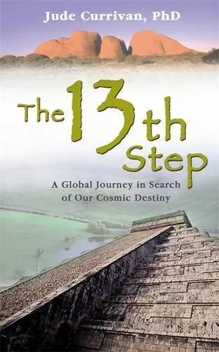 The 13th Step: A Global Journey in Search of Our Cosmic Destiny