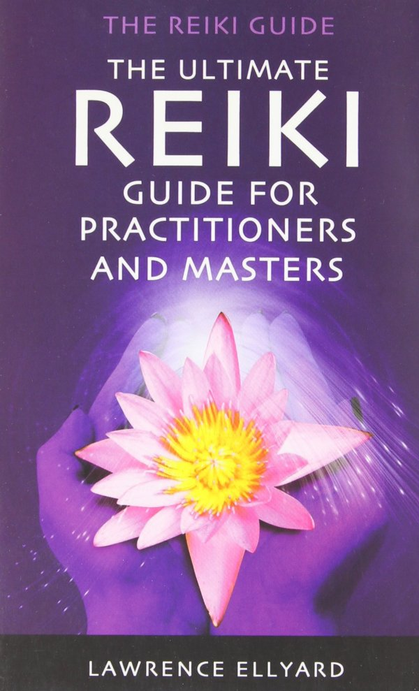 The Ultimate Reiki Guide for Practitioners and Masters Paperback – 27 Apr 2006