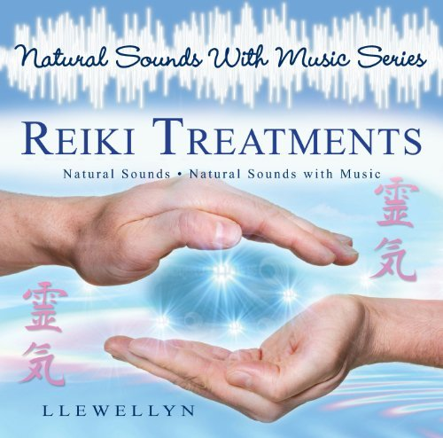Reiki Treatments (Natural Sounds with Music) By Llewellyn