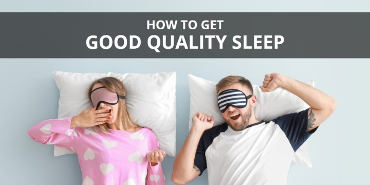 How to get good quality sleep
